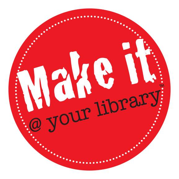 Make It @ Your Library: A New Resource