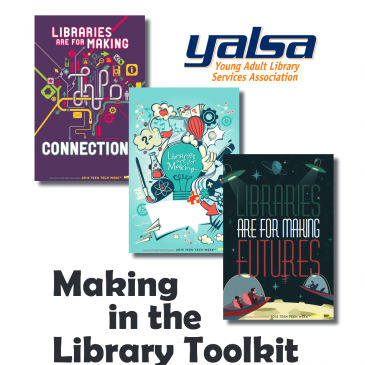YALSA Making in the Library Toolkit