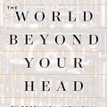 Book cover of Matthew Crawford's The World Beyond Your Head