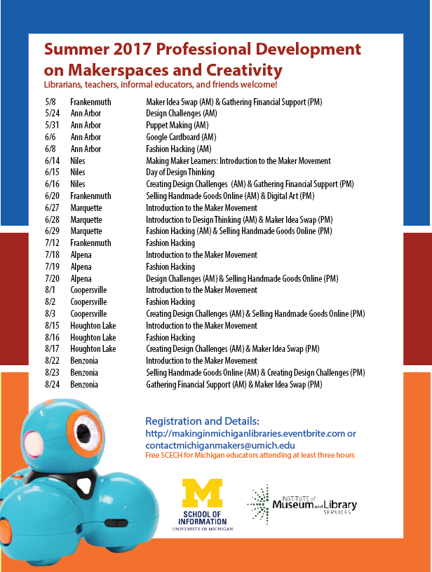 Schedule of Summer 2017 Making in Michigan Libraries workshops. You can view a machine readable version of this content at http://makinginmichiganlibraries.eventbrite.com