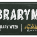 Graphic of a chalkboard labeled hashtag LibraryMade in celebration of National Library Week 2015