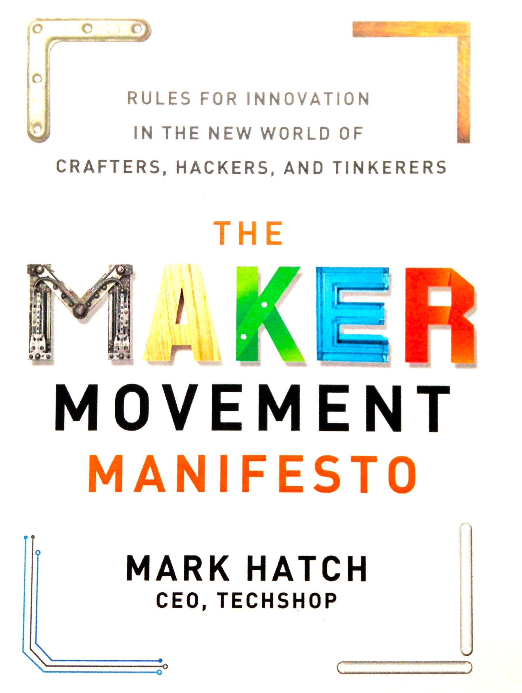 Review The Maker Movement Manifesto Makerbridge
